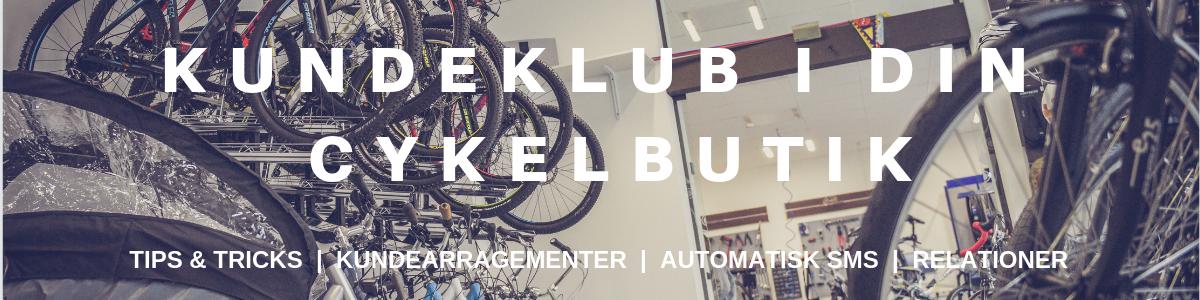 Brug din kundeklub og skab mersalg i din cykelbutik