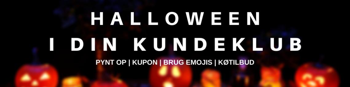 Har du skarpe halloween tilbud klar til din kundeklub?